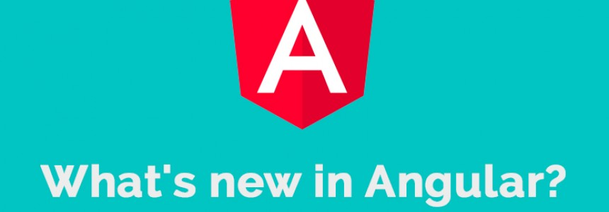 What's new in Angular? -