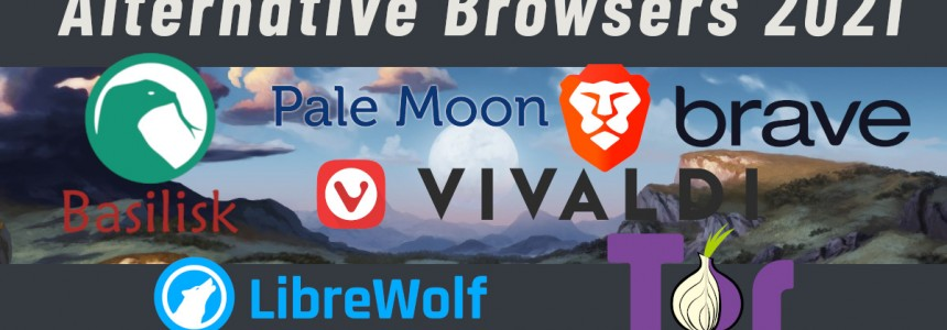 6 Best Alternative Privacy Focused Browsers in 2021 -